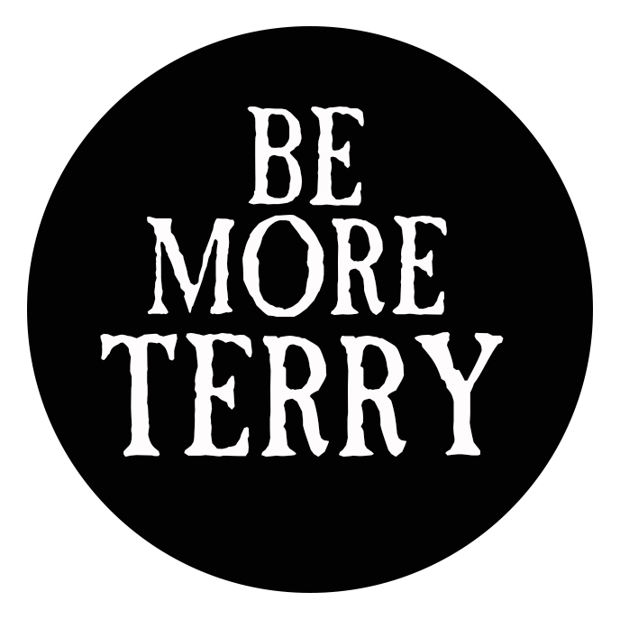 """Be More Terry!"""