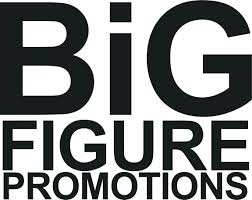 BiG Figure Promotions